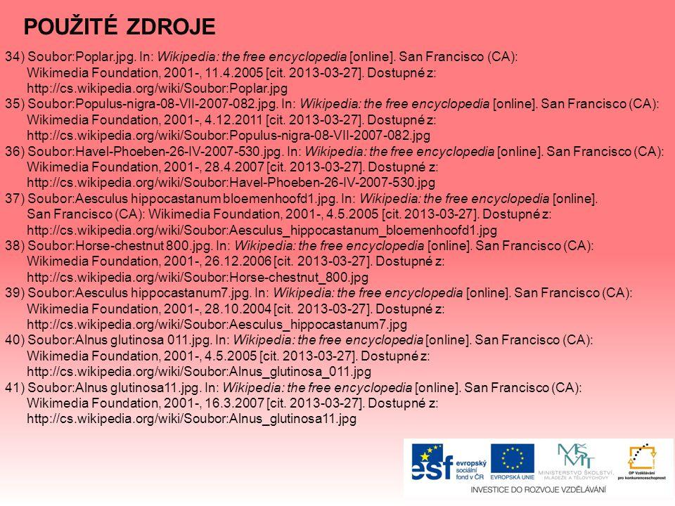 POUŽITÉ ZDROJE 34) Soubor:Poplar.jpg. In: Wikipedia: the free encyclopedia [online]. San Francisco (CA):